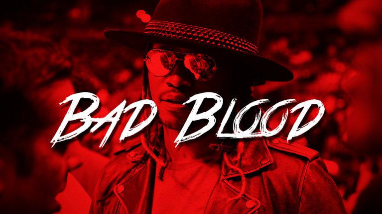 Bad Blood Future type beat