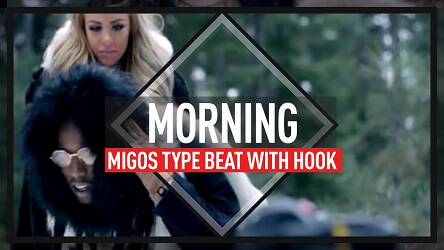 "Migos type beat with hook ""Morning"" - featured image"